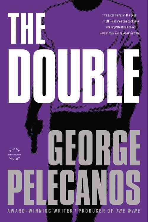 The Double By Pelecanos, George P.