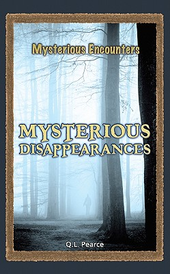 Mysterious Disappearances By Pearce, Q. L. (EDT)