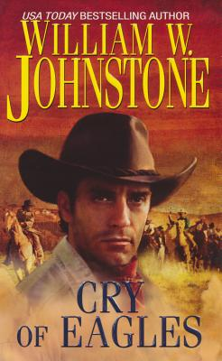 Cry of Eagles By Johnstone, William W.