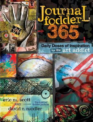 Journal Fodder 365 By Scott, Eric M./ Modler, David R.